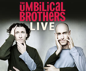 The Umbilical Brothers 300×250